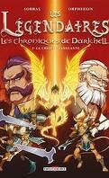 Les Légendaires - Les Chroniques de Darkhell, Tome 2 : La croisée sanglante