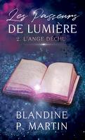 Les Passeurs de Lumière, Tome 2 : L'Ange déchu