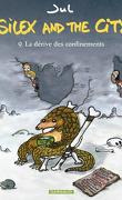 Silex and the city, Tome 9 : La Dérive des confinements
