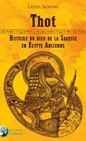 Thot : Histoire du dieu de la sagesse en Égypte ancienne
