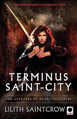 Couverture du livre : Danny Valentine, Tome 4 : Terminus Saint-City