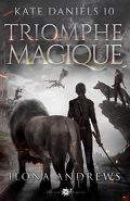 Kate Daniels, Tome 10 : Triomphe magique