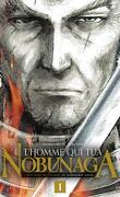 L'Homme qui tua Nobunaga, Tome 1