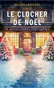 Le clocher de Noël et autres crimes impossibles