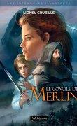 Le Concile de Merlin : l'intégrale illustrée