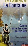 Les Fables de La Fontaine comme on ne les a pas encore lues