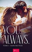 You. Always., Tome 1 : Dans ma peau