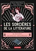 Les sorcières de la littérature : 30 écrivaines aux pouvoirs extraordinaires