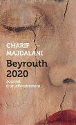 Beyrouth 2020 : Journal d'un effondrement