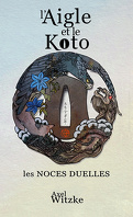 L'Aigle et le Koto, Tome 1 : Les Noces duelles