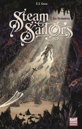 Couverture du livre : Steam Sailors, Tome 2 : Les Alchimistes