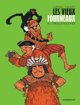 Couverture du livre : Les Vieux Fourneaux, Tome 6 : L'Oreille bouchée