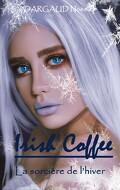 Irish Coffee La sorcière de l'hiver