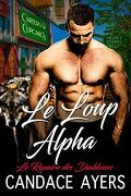 Le Repaire des Diablesses, Tome 1 : Le Loup Alpha