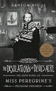 Miss Peregrine et les enfants particuliers, Tome 6 : The Desolations of Devil's Acre
