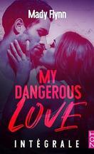 My Dangerous Love : Intégrale