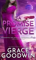 Programme des épouses interstellaires : Les Vierges, Tome 4 : Sa promise vierge
