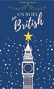 Un Noël so British: venez passer Noël à Londres !