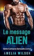 Contacts sensuels, Tome 1 : Le Message alien