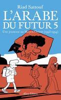 L'Arabe du futur, Tome 5 : Une jeunesse au Moyen-Orient (1992-1994)