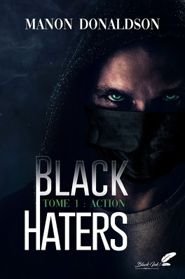 Couverture du livre : Black Haters, Tome 1 : Action