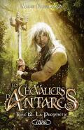 Les Chevaliers d'Antarès, Tome 12 : La Prophétie