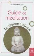 guide de méditation le silence intérieur