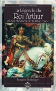 La légende du roi Arthur et des chevaliers de la table ronde