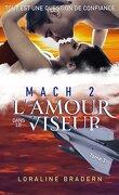 Mach 2, Tome 3 : L'Amour dans le viseur