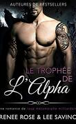 Alpha Bad Boys, Tome 3 : Le Trophée de l'alpha