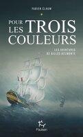 Les Aventures de Gilles Belmonte, Tome 1 : Pour les trois couleurs