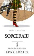 Sorceraid, Saison 1 : Décadence, Tome 1 : Le Fantôme de Waterlow