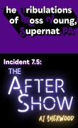 The Tribulations of Ross Young, Supernat PA, Tome 7.5 : The After Show
