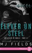 Une affaire de famille, Tome 4.3 : Élever un Steel