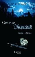 Coeur de Diamant, Tome 1 : Sélène