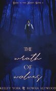 Dark is the Night, Tome 3 : The Wrath of Wolves
