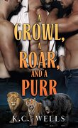 Lions & Tigers & Bears, Tome 1 : A Growl, a Roar, and a Purr