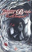 The Ancient Magus Bride - Le fil d'or, Tome 02