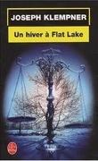 Un hiver à Flat Lake