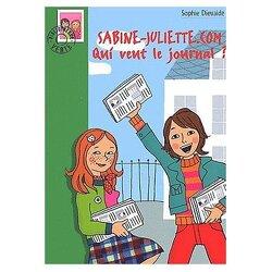 Couverture de Sabine-Juliette.com, tome 2 : Qui veut le journal ?
