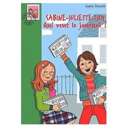 Couverture du livre : Sabine-Juliette.com, tome 2 : Qui veut le journal ?