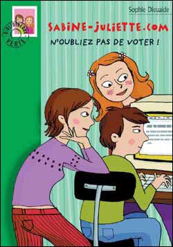 Couverture du livre : Sabine-Juliette.com, tome 3 : N'oubliez pas de voter !