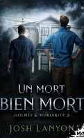 Holmes & Moriarity, Tome 3 : Un mort bien mort