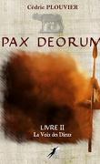 Pax Deorum - Livre II : La voix des dieux