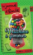 Le Journal d'Emile T11.5 Machine à gommes