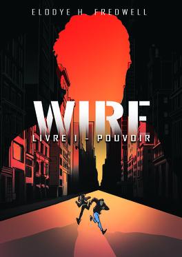 Couverture du livre : WIRE - Livre 1 : Pouvoir