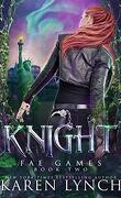 Fae Games, Tome 2: Knight