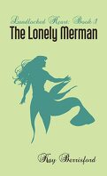 Landlocked Heart, Tome 1 : The Lonely Merman