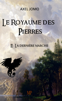 Le royaume des Pierres II : La dernière marche