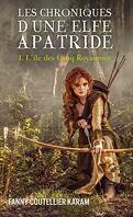 Les Chroniques d'une elfe apatride : T1 - L'île des Cinq Royaumes